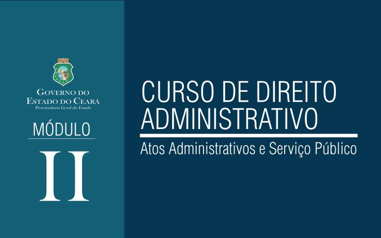 Curso de Direito Administrativo – Módulo II