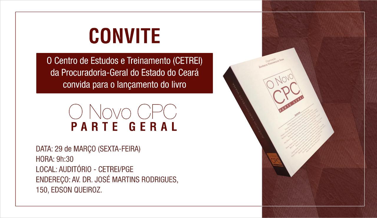 """Cetrei/PGE-CE convida para lançamento do livro """"O Novo CPC – Parte Geral"""""""