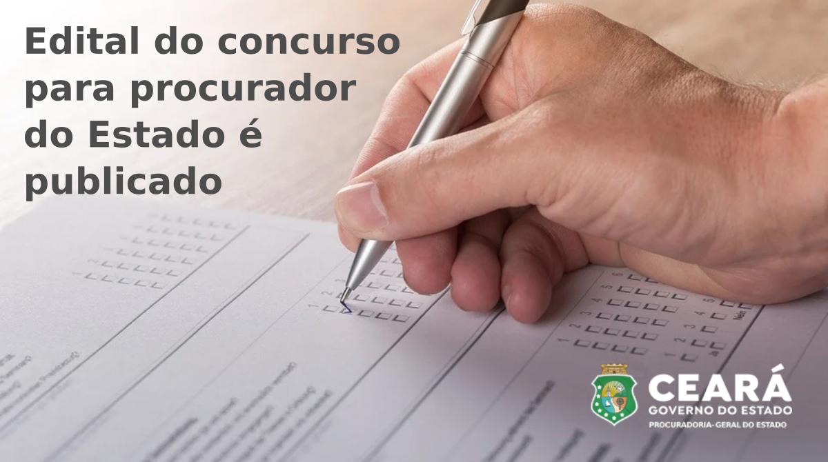 PGE-CE: Edital do concurso para procurador do Estado é publicado